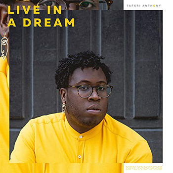Live in a Dream by Tafari Anthony