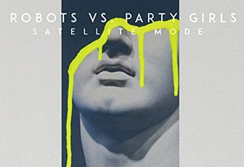 Robots vs. Party Girls by Satellite Mode