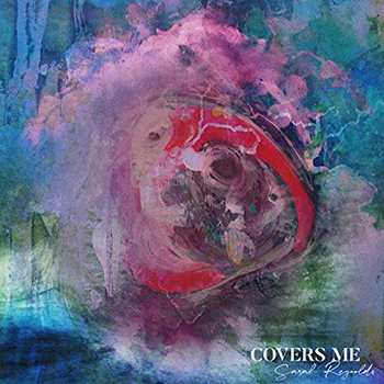 Covers Me by Sarah Reynolds