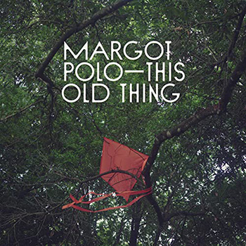 This Old Thing by Margot Polo