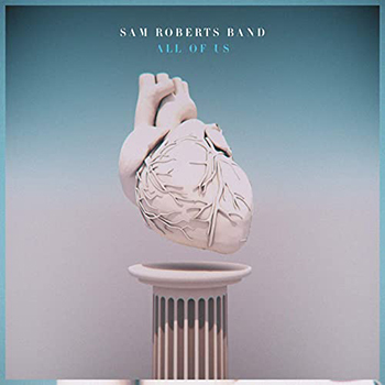 All of Us by Sam Roberts Band