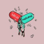 Medicated by subcult