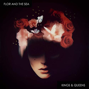 Kings & Queens by Flor and the Sea