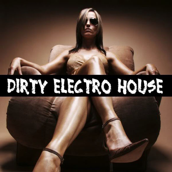 DirtyElectroHouse