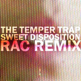 the-temper-trap-sweet-disposition-rac-remix
