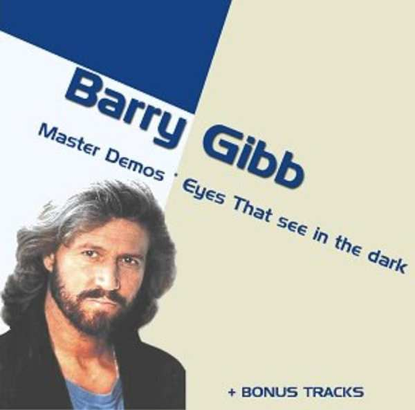 Barry Gibb - Eyes That See In The Dark (MASTER DEMOS) (EXPANDED EDITION) (1982) CD 1