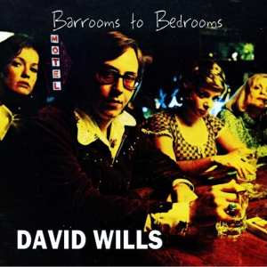 David Wills - Barrooms To Bedrooms (1975) CD 2