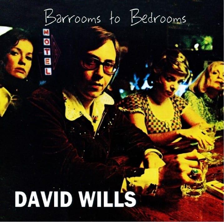 David Wills - Barrooms To Bedrooms (1975) CD 8