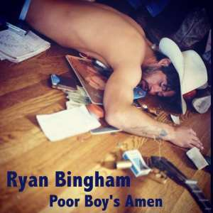 Ryan Bingham - Poor Boy's Amen (2006) CD 1