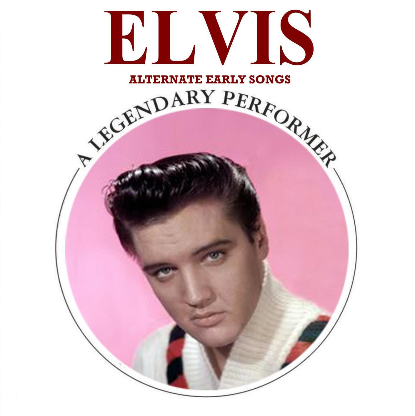 Elvis Presley - A Legendary Performer, Alternate Early Songs (2011) CD 9