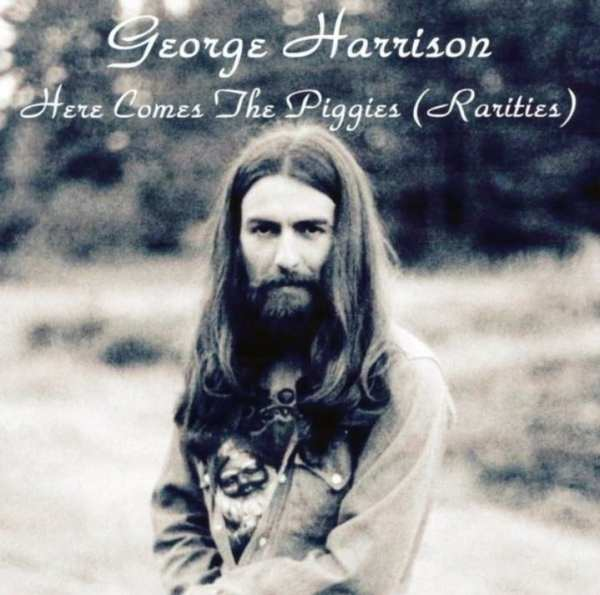 George Harrison - Here Comes The Piggies (Rarities) CD 1