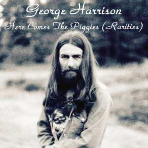 George Harrison - Here Comes The Piggies (Rarities) CD 66