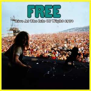 Free - Live At The Isle Of Wight 1970 (Open Mind Records) (2017) CD 62