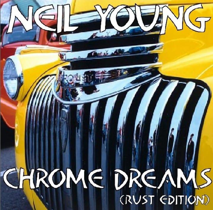 Neil Young - Chrome Dreams (Rust Edition) (UNRELEASED ALBUM) (1977) CD 7
