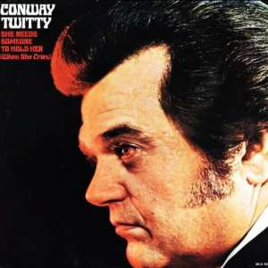 Conway Twitty - She Needs Someone To Hold Her (When She Cries) (1973) CD 7