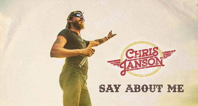 Chris Janson - Say About Me
