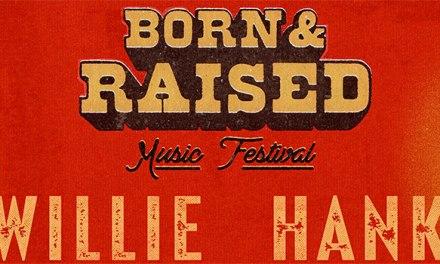 Willie Nelson, Hank Jr headlining inaugural Born & Raised Music Fest