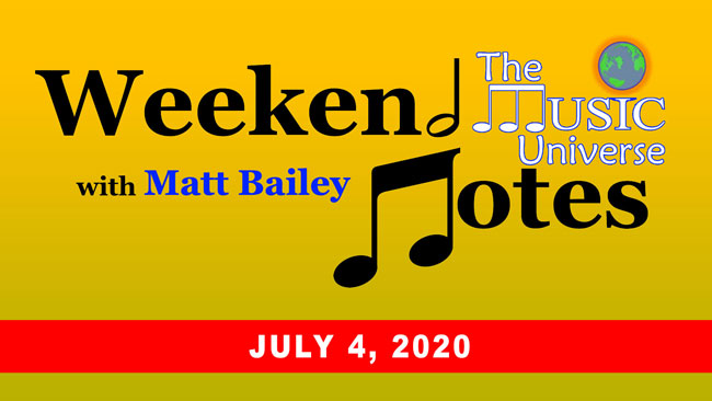 The Music Universe Weekend Notes - July 4, 2020