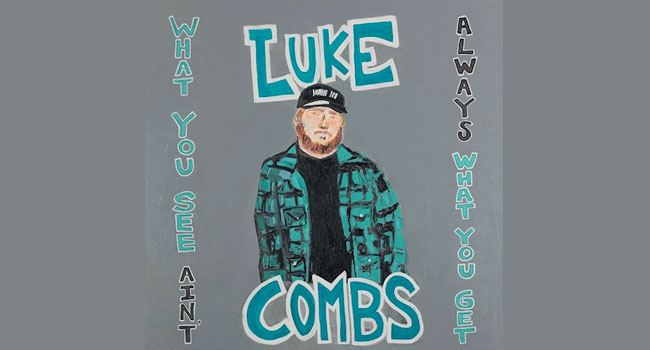 Luke Combs - What You See Ain't Always What You Get