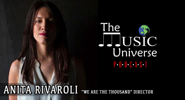 'We Are The Thousand' Director Anita Rivaroli on The Music Universe Podcast