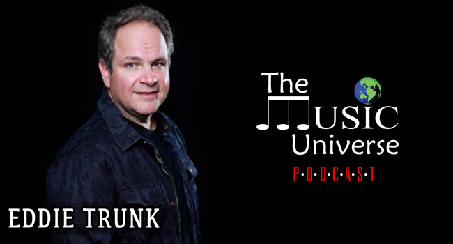 Eddie Trunk on The Music Universe Podcast