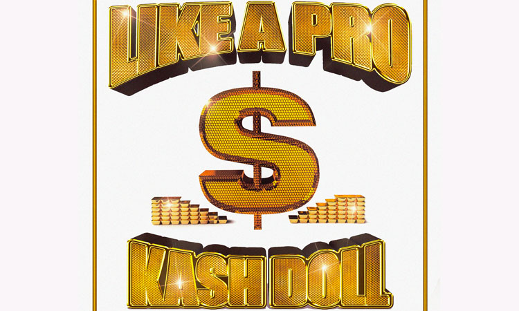 Kash Doll - Like A Pro