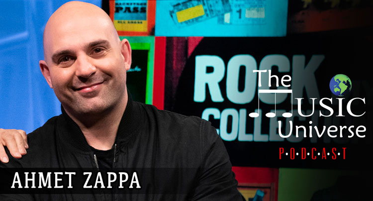Ahmet Zappa on The Music Universe Podcast