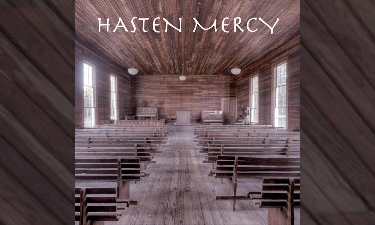 Hasten Mercy