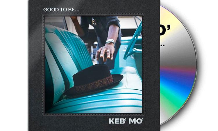 Keb Mo - Good To Me
