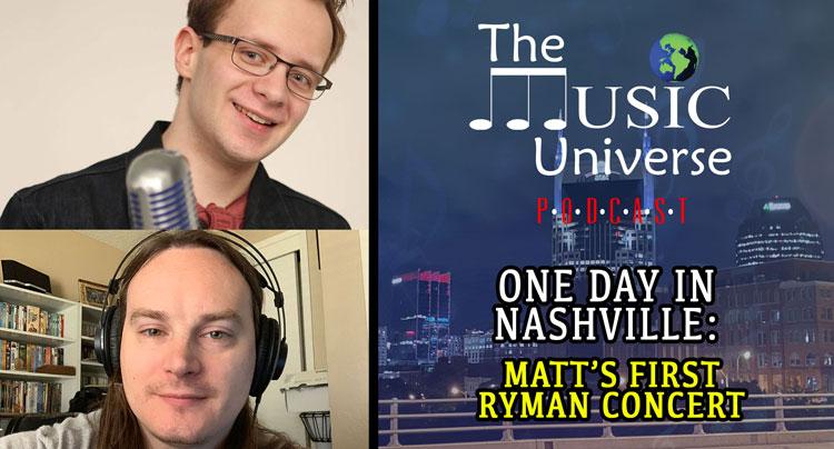 One Day in Nashville: Matt's first Ryman Concert