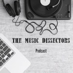 The Music Dissectors Episode 2 – Al Wright / Listen Like Thieves