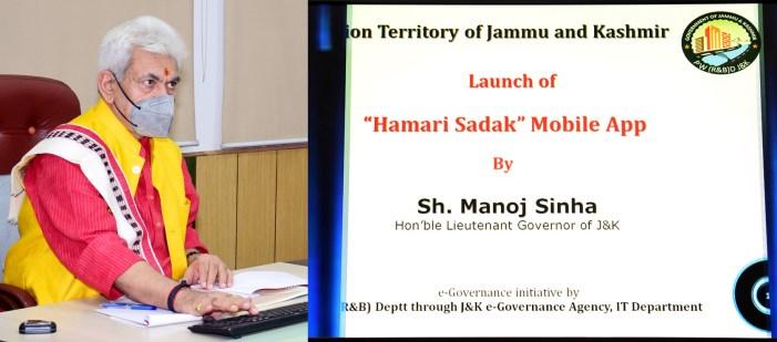 "Lt Governor launches JK Public Works- Online Management, Monitoring & Accounting System; ""Hamari Sadak"" & ""Tameer Taraqqi"" Mobile Apps"