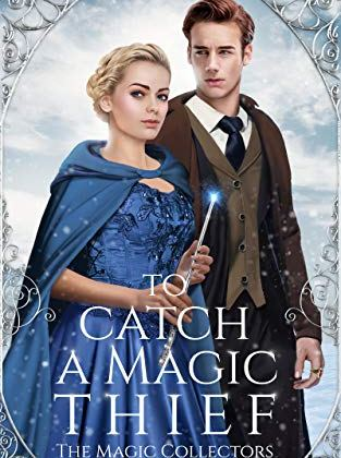 To Catch a Magic Thief (The Magic Collectors) by E.J. Kitchens