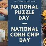 Jan 29 - National Corn Chip Day National Puzzle Day on National Day Calendar