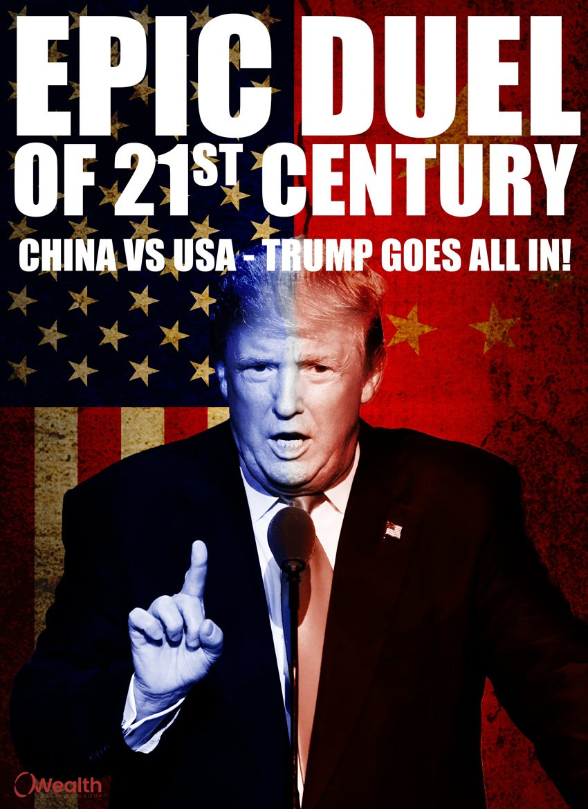 Epic Duel of 21st Century: China vs USA – Trump Goes All In