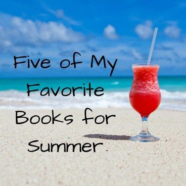 Five of My Favorite Books for Summer