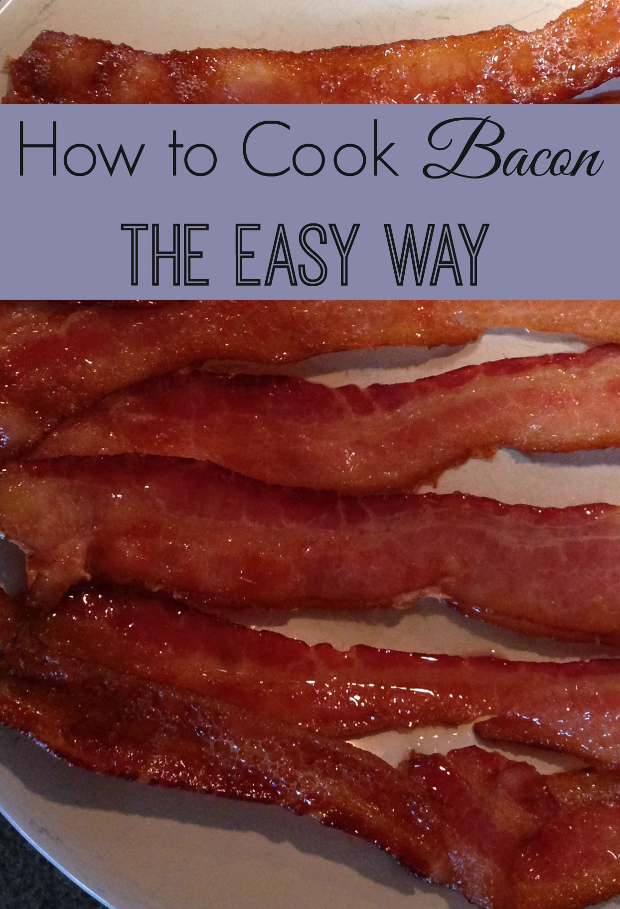How To Cook Bacon The Easy Way This Post May Contain Affiliate Links Read  Full Disclosure 20161018bestwaytobakebacon11g