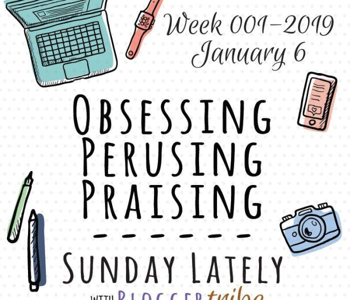 Sunday Lately:: Week 001-2019