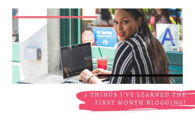 5 Things I've Learned the First Month Blogging