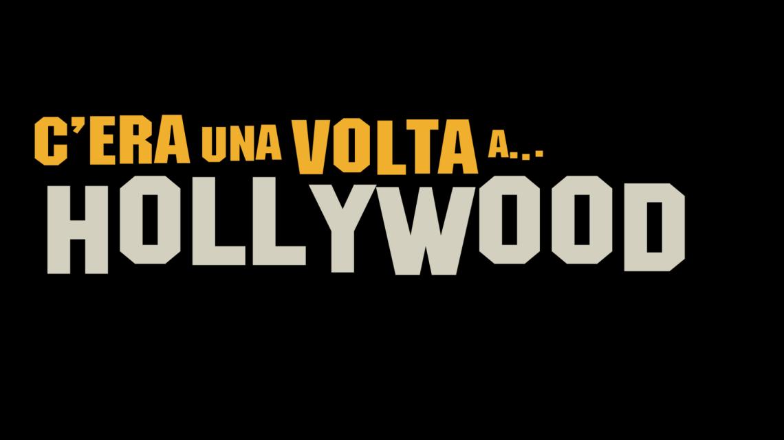 C'era una volta in Hollywood: cosa aspettarci