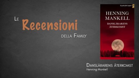 Il ritorno del maestro di danza di Mankell – recensione