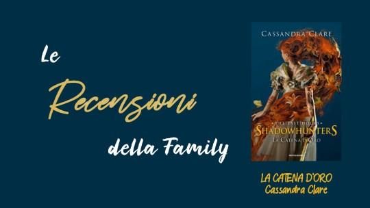 Recensione: La catena d'oro di Cassandra Clare