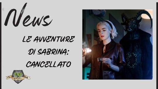 Chilling Adventures of Sabrina – Cancellata la serie dell'Archieverse