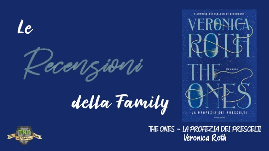 The Ones – La Profezia dei Prescelti: il nuovo adult fantasy di Veronica Roth