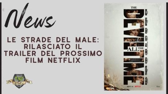 Le Strade del Male – online il trailer ufficiale del film Netflix