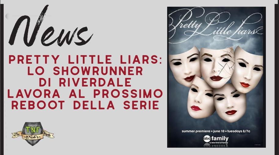 Pretty Little Liars – annunciato il reboot della serie