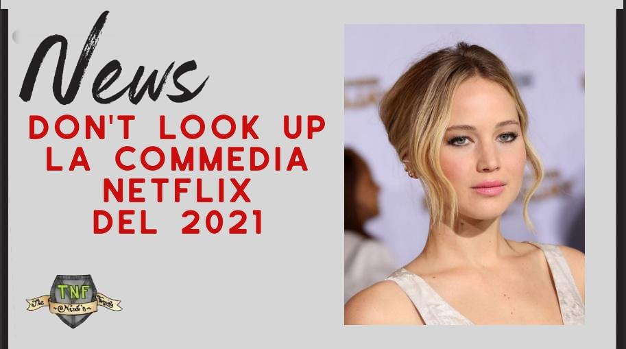 Don't Look Up – il prossimo film Netflix sulla fine del mondo