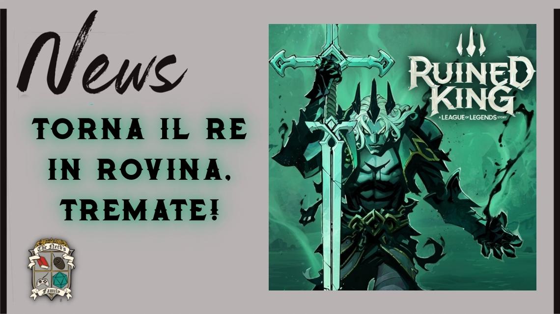 Ruined King – Il Re in Rovina è tornato!