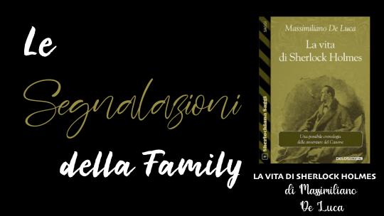 La vita di Sherlock Holmes di Massimiliano De Luca – La segnalazione
