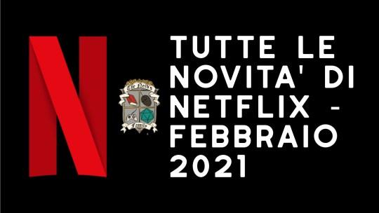 Programmazione Netflix di Febbraio 2021